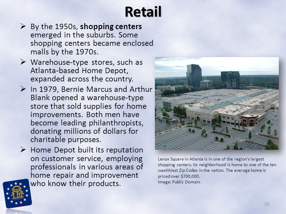  By the 1950s, shopping centers emerged in the suburbs. Some shopping centers became enclosed malls by the 1970s.  Warehouse-type stores, such as At