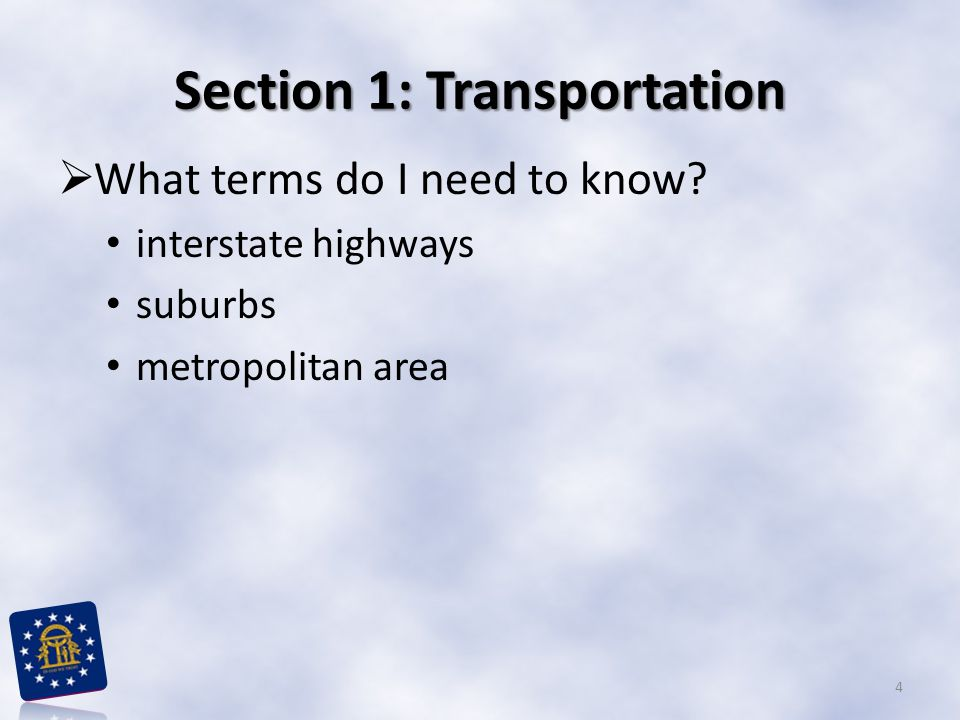 Section 1: Transportation  What terms do I need to know? interstate highways suburbs metropolitan area 4
