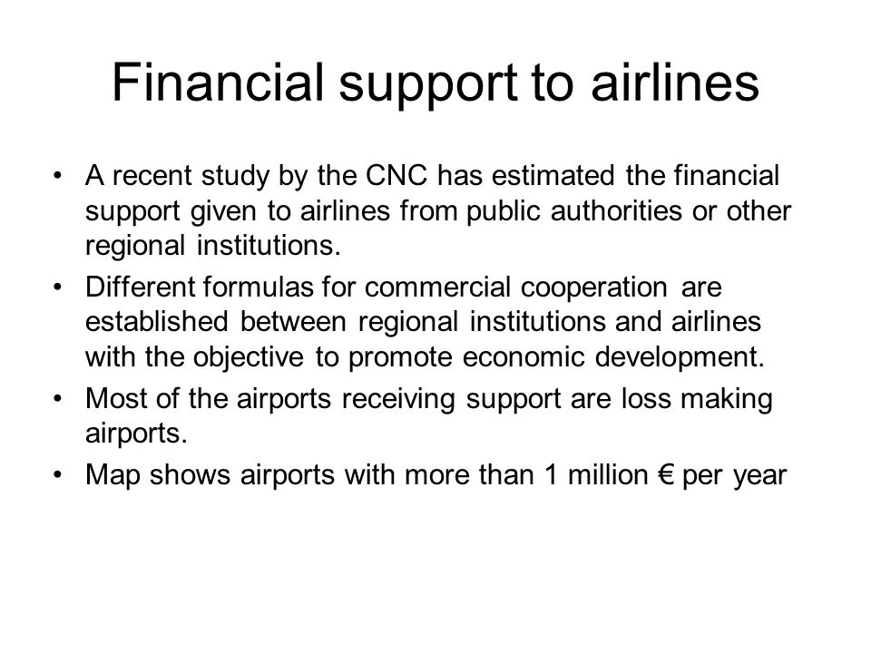 Financial support to airlines A recent study by the CNC has estimated the financial support given to airlines from public authorities or other regional institutions.