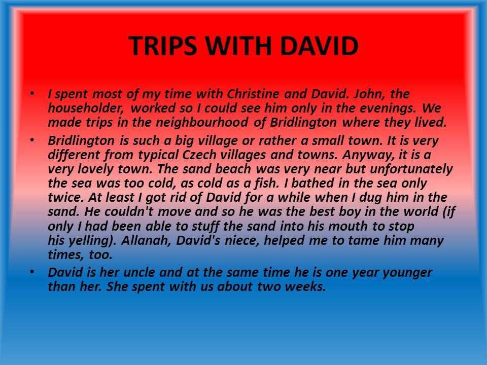 TRIPS WITH DAVID