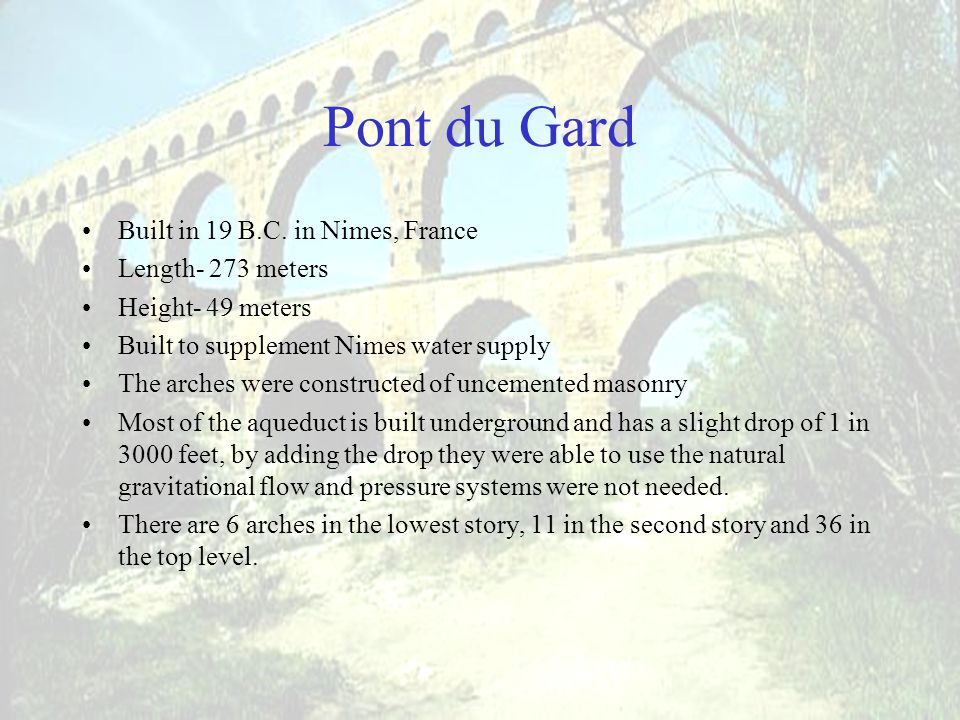 Pont du Gard Built in 19 B.C.