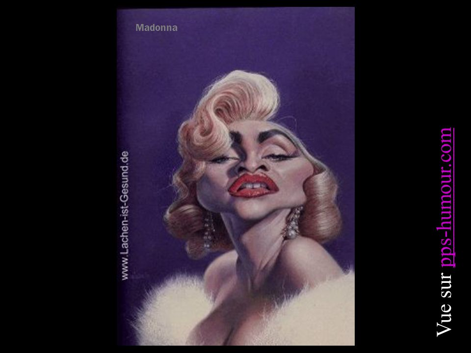 Madonna Vue sur pps-humour.compps-humour.com
