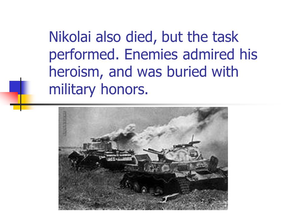 Nikolai also died, but the task performed.