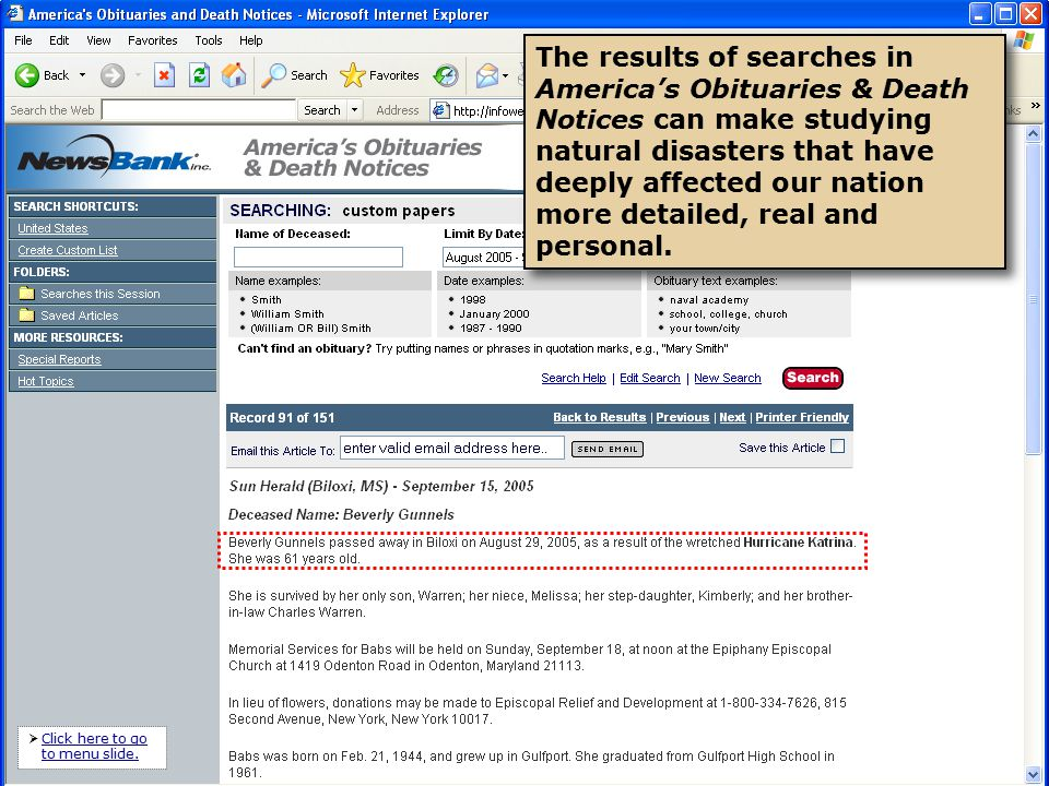 The results of searches in America's Obituaries & Death Notices can make studying natural disasters that have deeply affected our nation more detailed, real and personal.