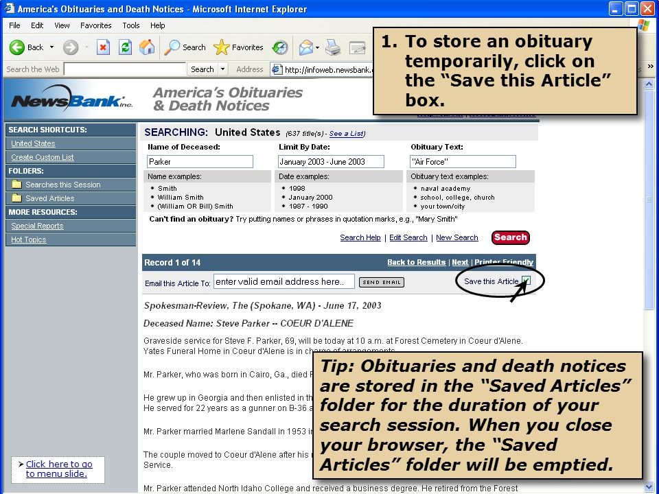 Tip: Obituaries and death notices are stored in the Saved Articles folder for the duration of your search session.
