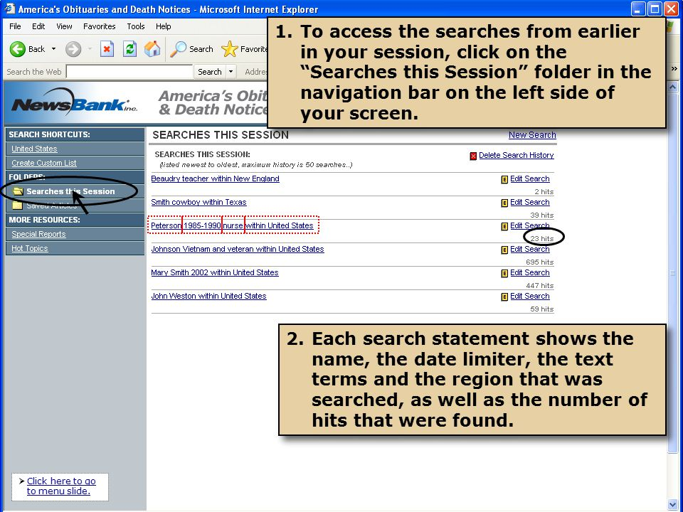 2.Each search statement shows the name, the date limiter, the text terms and the region that was searched, as well as the number of hits that were found.
