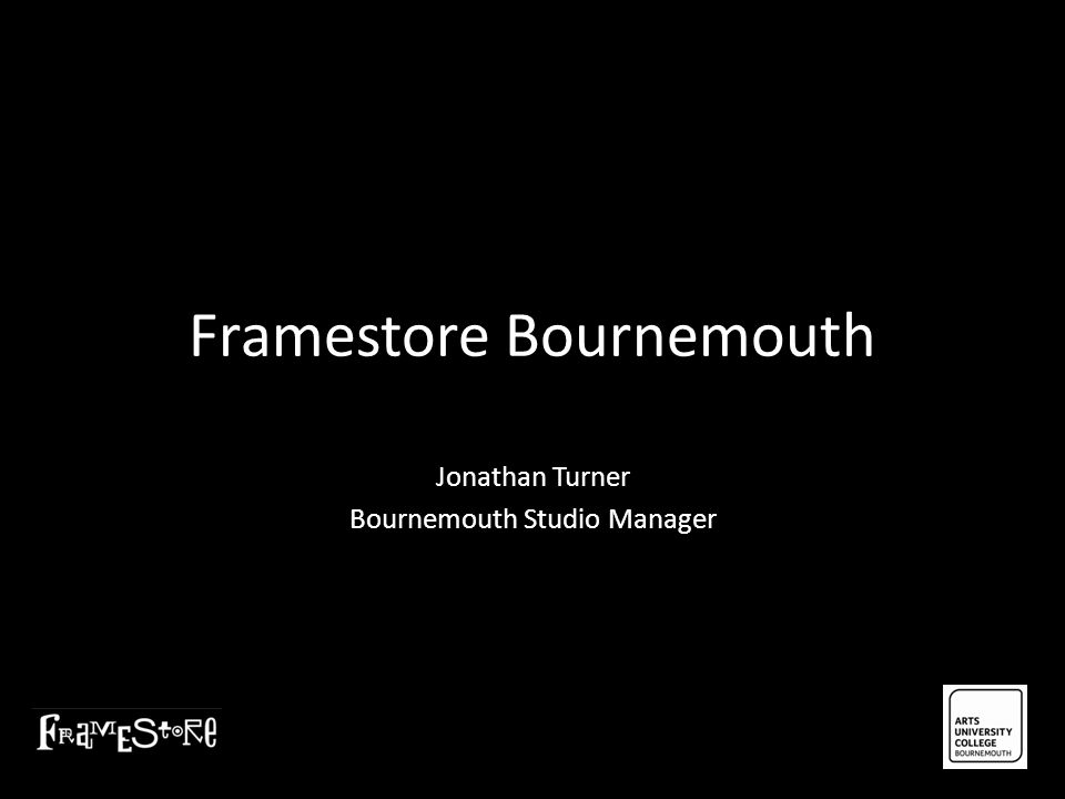 Who am I.Bournemouth Studio Manager Creation, start up and development of an external facility.