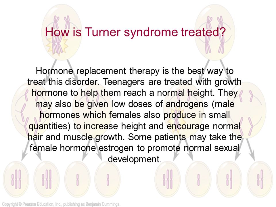 Hormone replacement therapy is the best way to treat this disorder. Teenagers are treated with growth hormone to help them reach a normal height. They