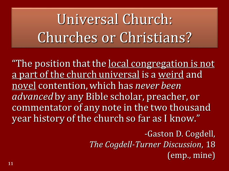 """Universal Church: Churches or Christians? """"The position that the local congregation is not a part of the church universal is a weird and novel content"""