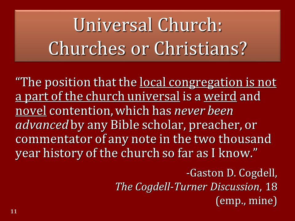 Universal Church: Churches or Christians.