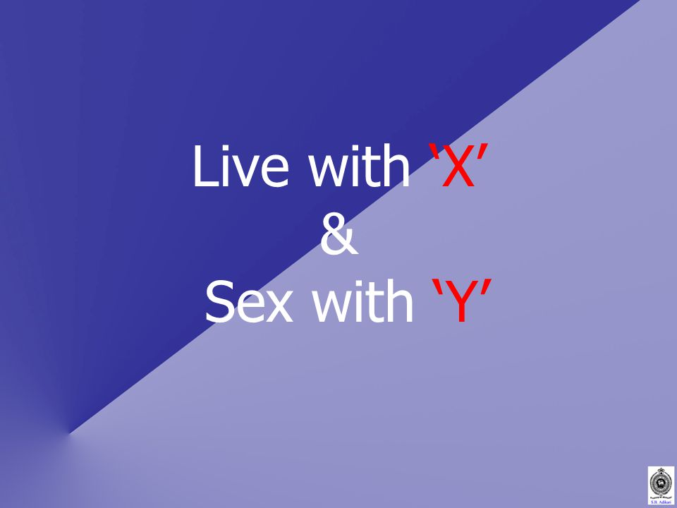 Live with 'X' & Sex with 'Y'