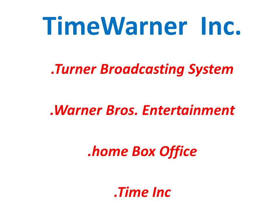 TimeWarner Inc..Turner Broadcasting System.Warner Bros. Entertainment.home Box Office.Time Inc