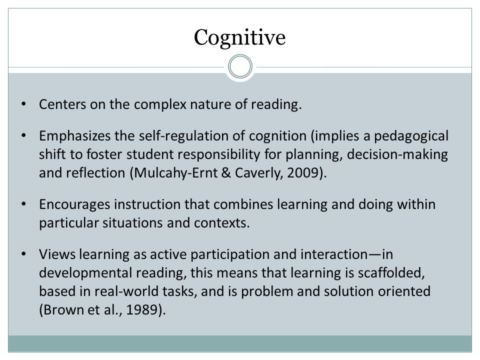 Cognitive Centers on the complex nature of reading.