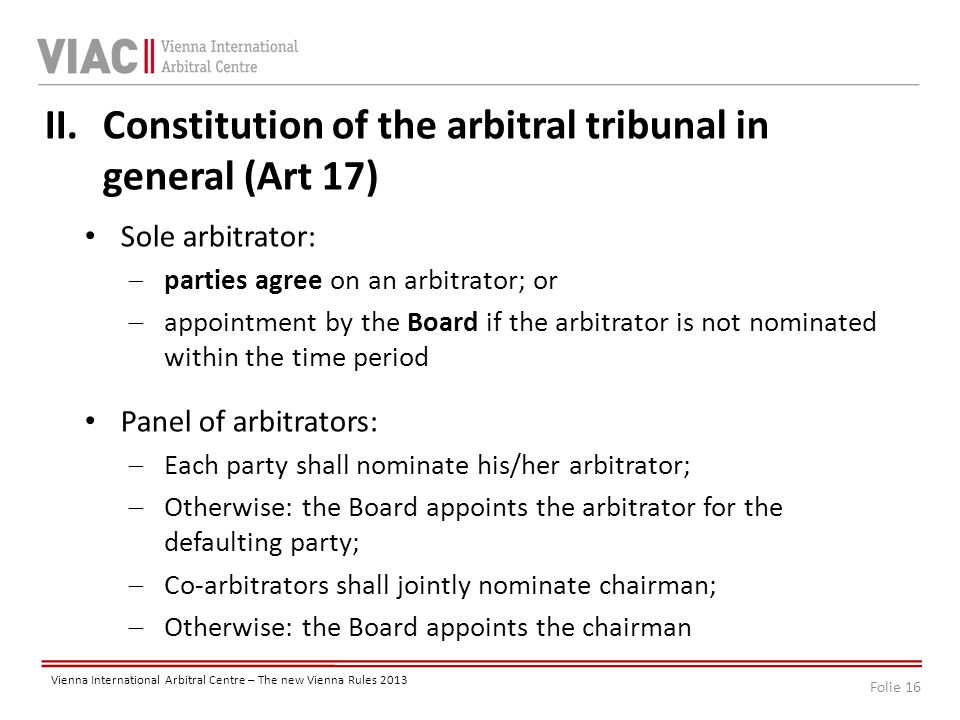 Folie 16 Vienna International Arbitral Centre – The new Vienna Rules 2013 II.