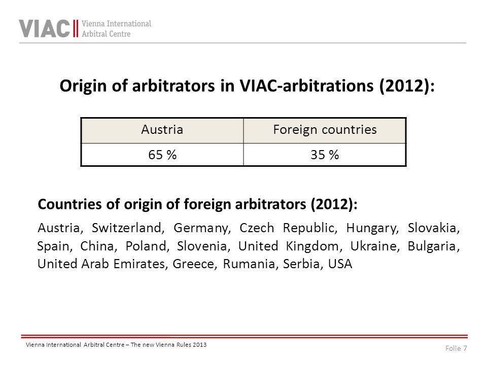 Folie 18 Vienna International Arbitral Centre – The new Vienna Rules 2013 I.