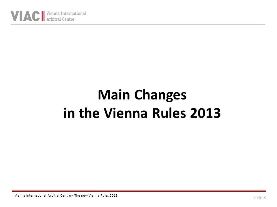 Folie 19 Vienna International Arbitral Centre – The new Vienna Rules 2013 II.