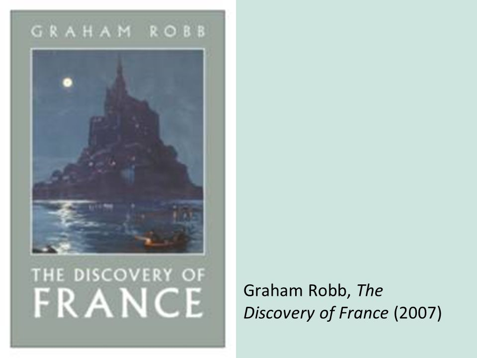 Graham Robb, The Discovery of France (2007)