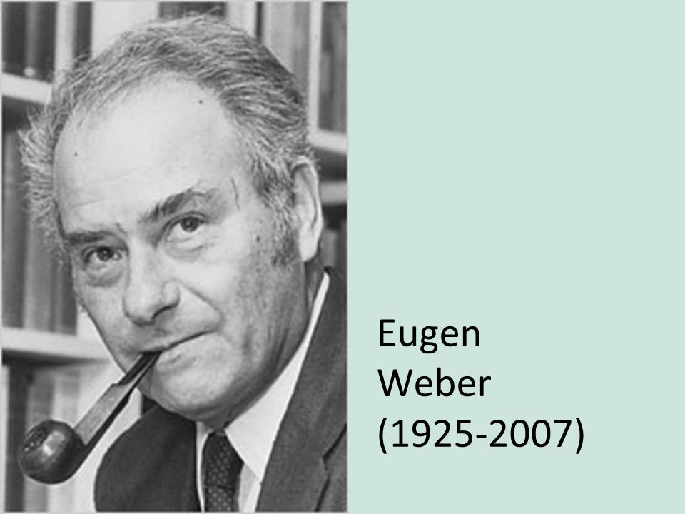 Eugen Weber (1925-2007)