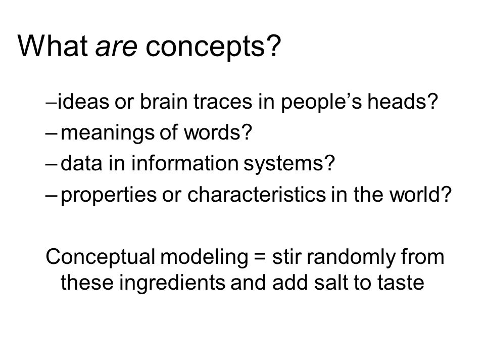 What are concepts.  ideas or brain traces in people's heads.