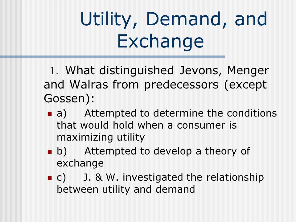 Utility, Demand, and Exchange 1.