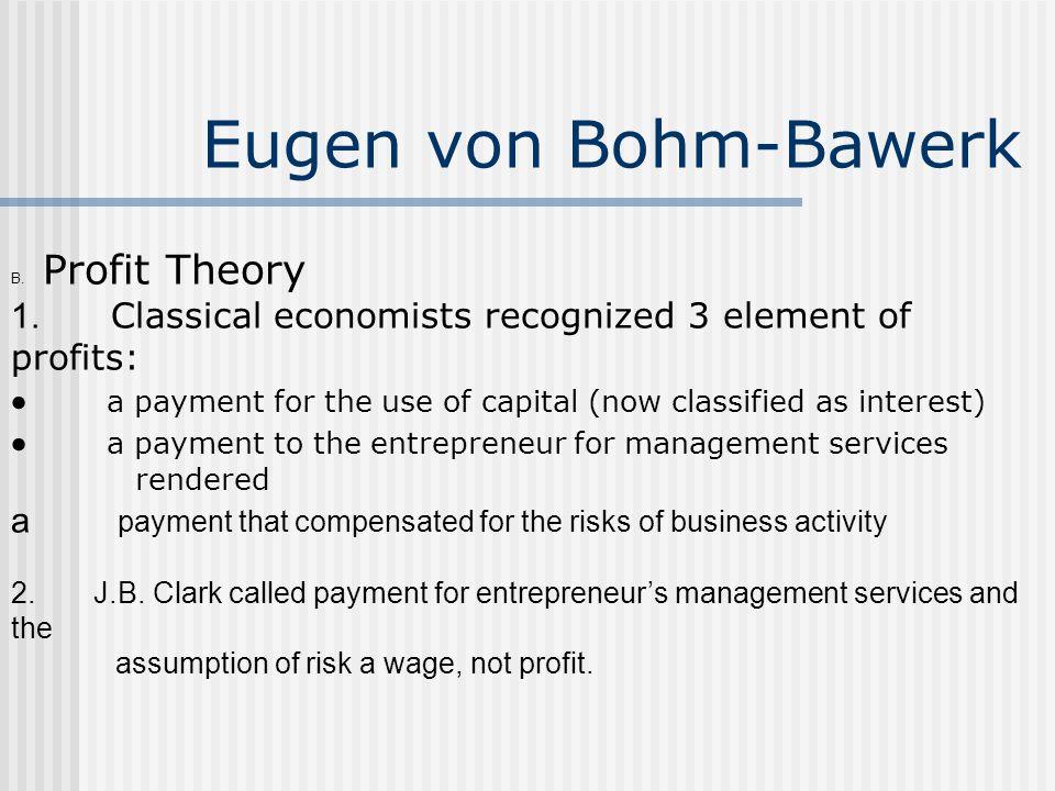 Eugen von Bohm-Bawerk B. Profit Theory 1.