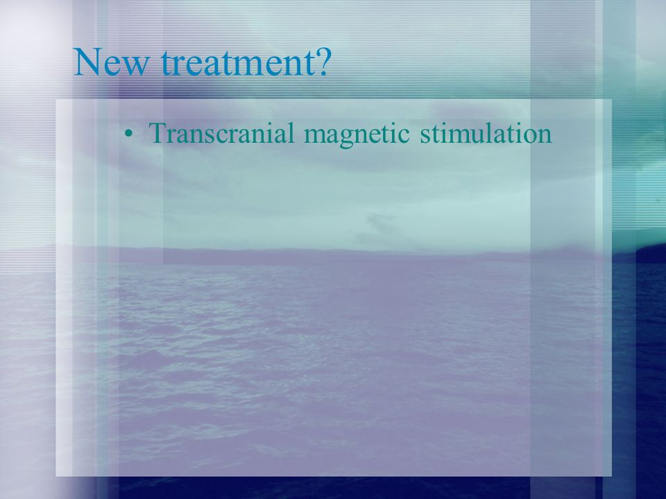 New treatment Transcranial magnetic stimulation