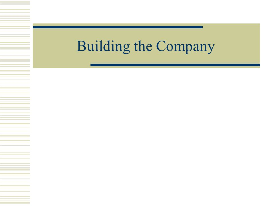 Building the Company
