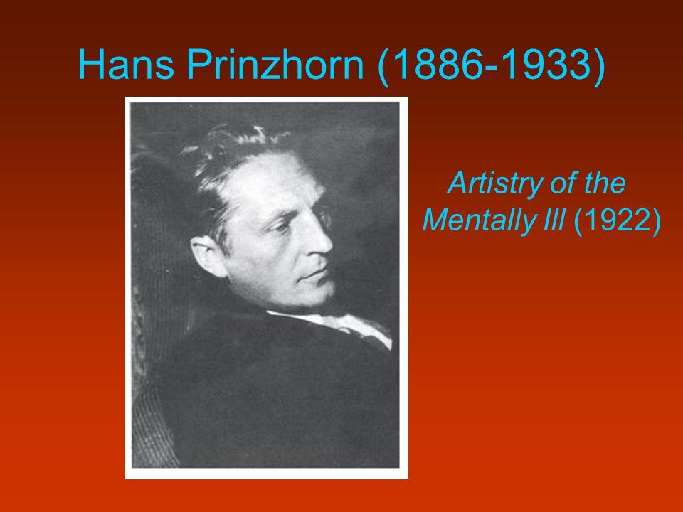 Hans Prinzhorn (1886-1933) Artistry of the Mentally Ill (1922)