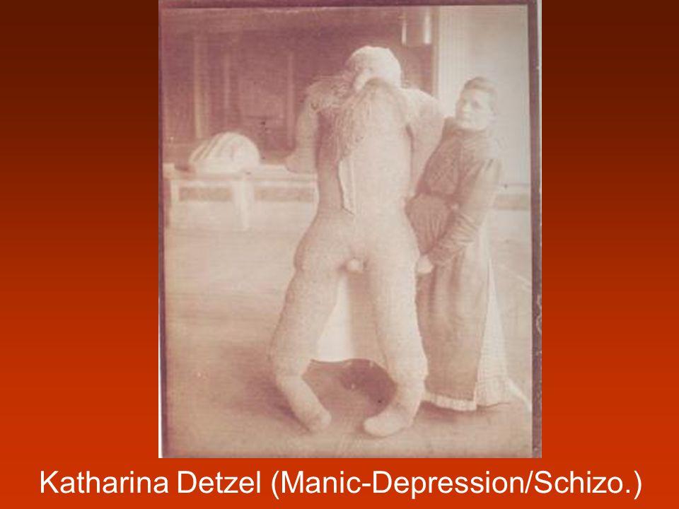 Katharina Detzel (Manic-Depression/Schizo.)