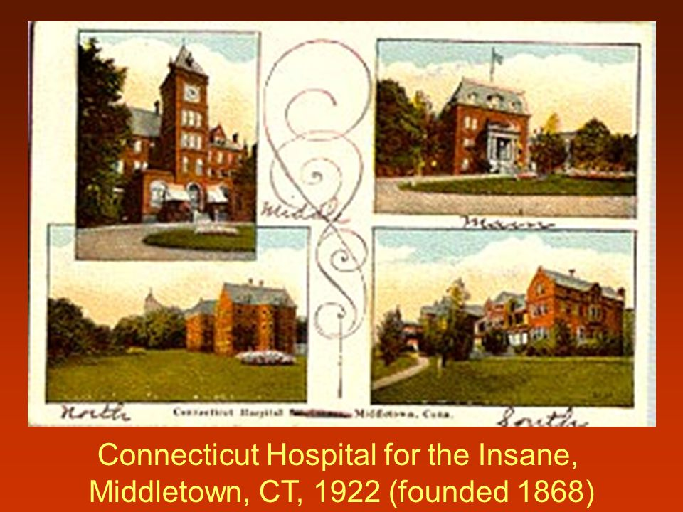 Connecticut Hospital for the Insane, Middletown, CT, 1922 (founded 1868)