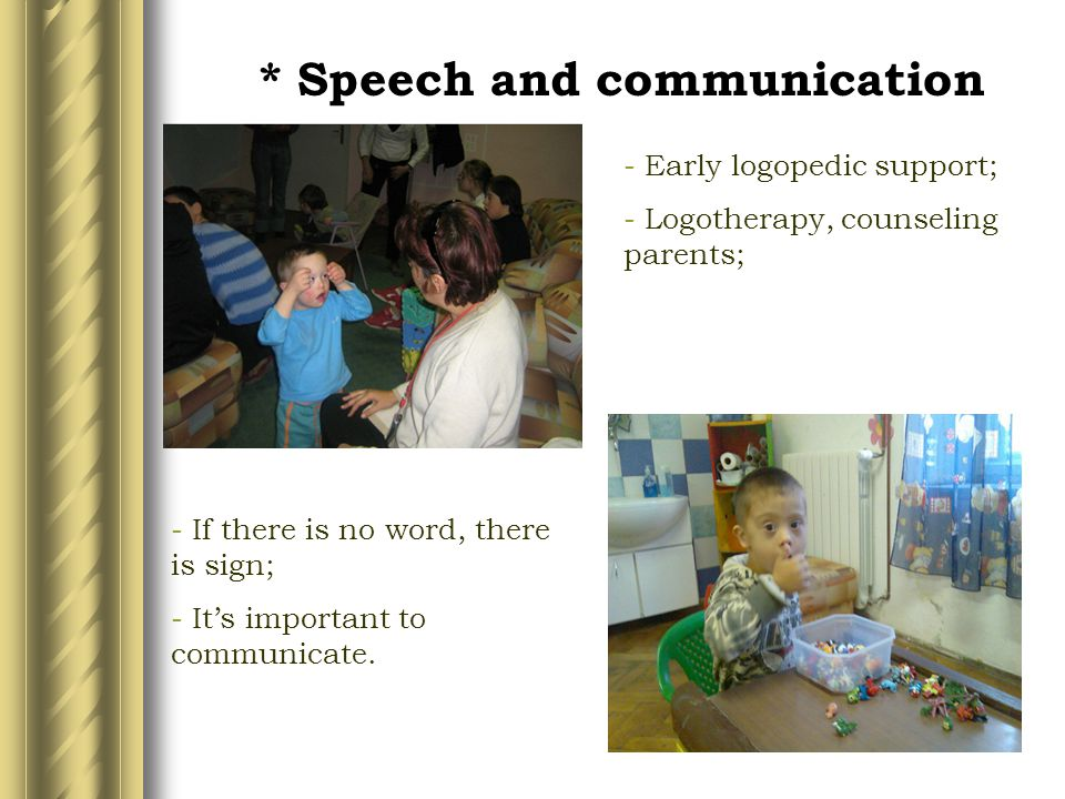 * Speech and communication - If there is no word, there is sign; - It's important to communicate.