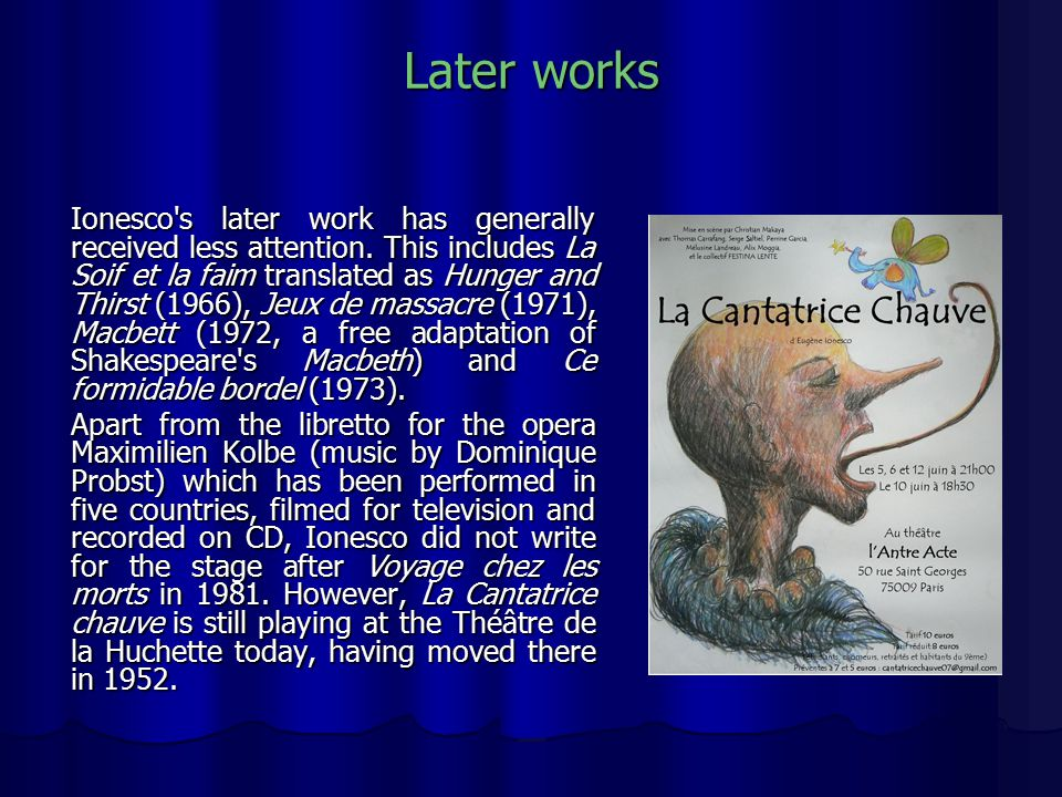 Later works Ionesco s later work has generally received less attention.