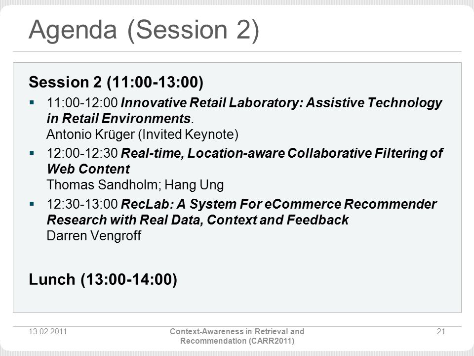 Agenda (Session 2) Session 2 (11:00-13:00)  11:00-12:00 Innovative Retail Laboratory: Assistive Technology in Retail Environments.