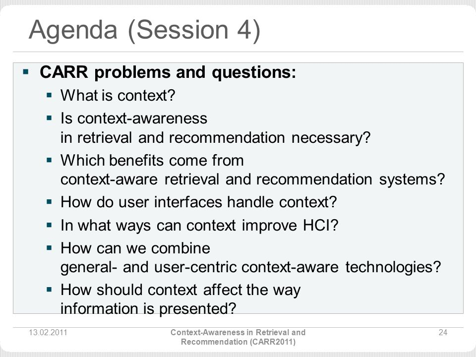 Agenda (Session 4)  CARR problems and questions:  What is context.