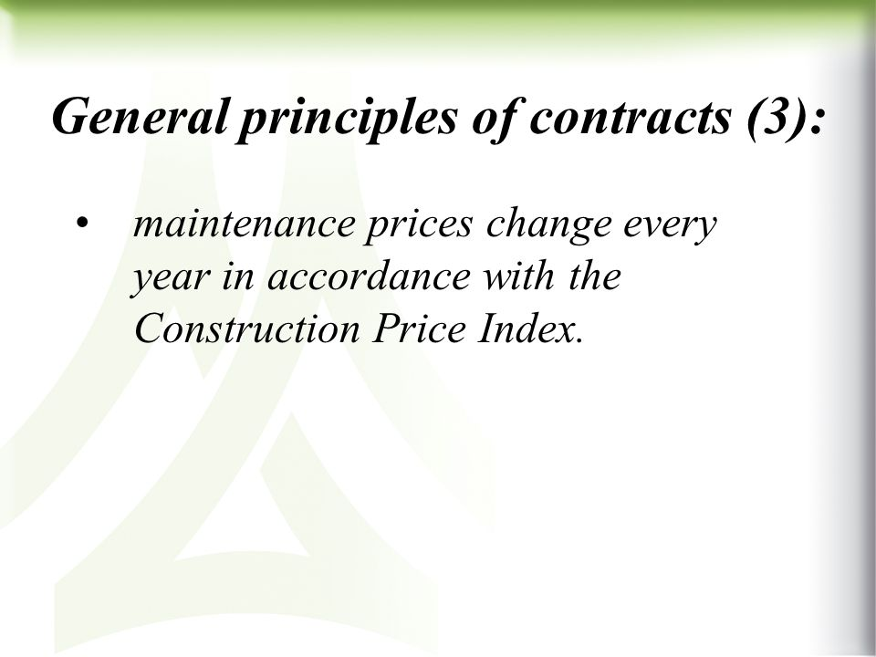 General principles of contracts (3): maintenance prices change every year in accordance with the Construction Price Index.