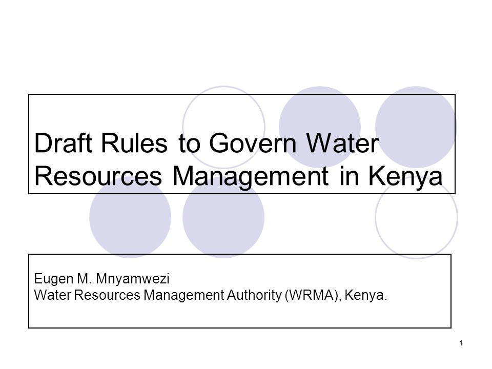 1 Draft Rules to Govern Water Resources Management in Kenya Eugen M.