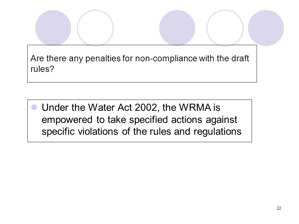 22 Are there any penalties for non-compliance with the draft rules.