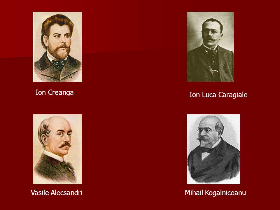 Ion Creanga Ion Luca Caragiale Vasile AlecsandriMihail Kogalniceanu