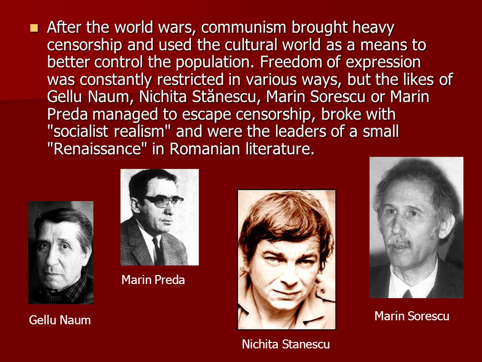 After the world wars, communism brought heavy censorship and used the cultural world as a means to better control the population.