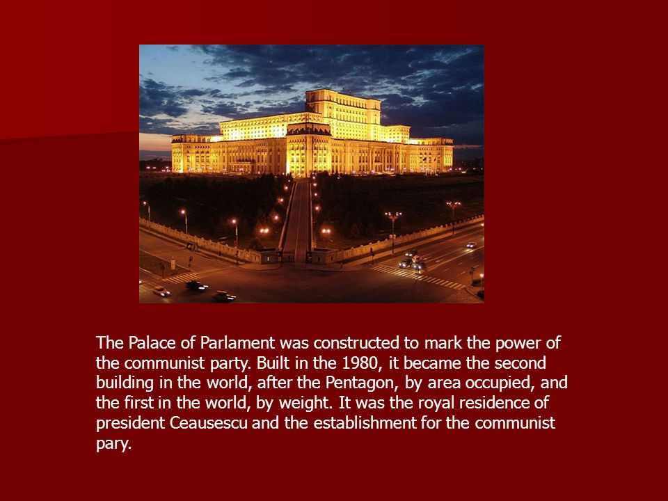 The Palace of Parlament was constructed to mark the power of the communist party.