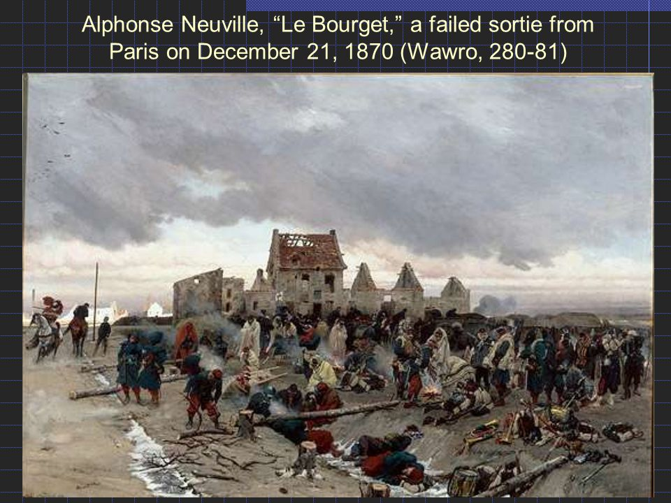 Alphonse Neuville, Le Bourget, a failed sortie from Paris on December 21, 1870 (Wawro, 280-81)