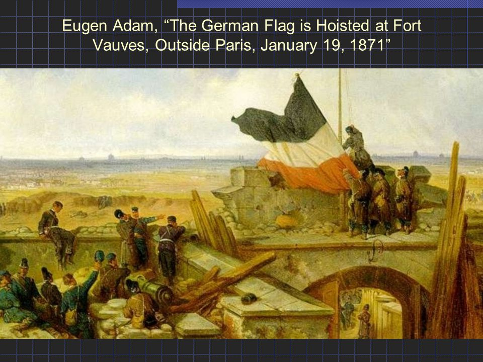 Eugen Adam, The German Flag is Hoisted at Fort Vauves, Outside Paris, January 19, 1871