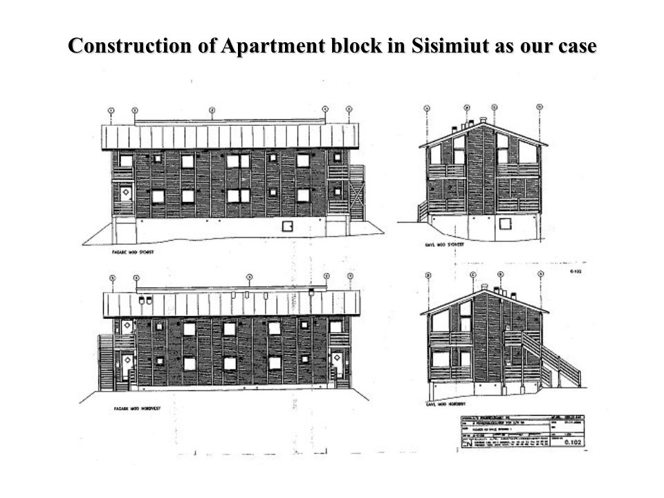 Construction of Apartment block in Sisimiut as our case