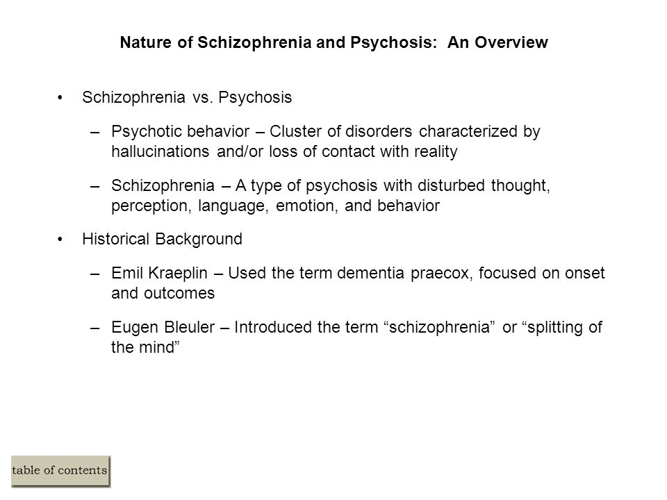 Nature of Schizophrenia and Psychosis: An Overview Schizophrenia vs.