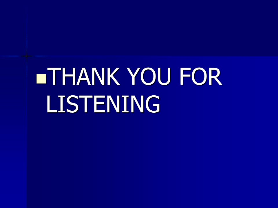 THANK YOU FOR LISTENING THANK YOU FOR LISTENING