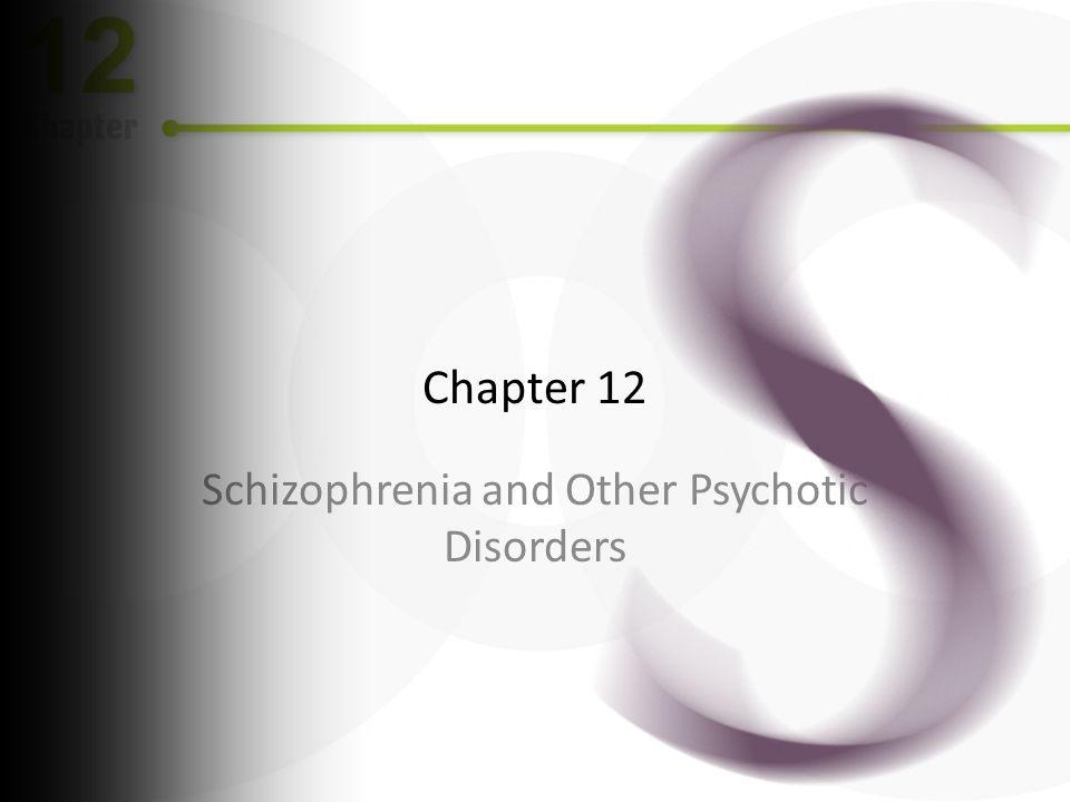 Perspectives on Schizophrenia Schizophrenia vs.