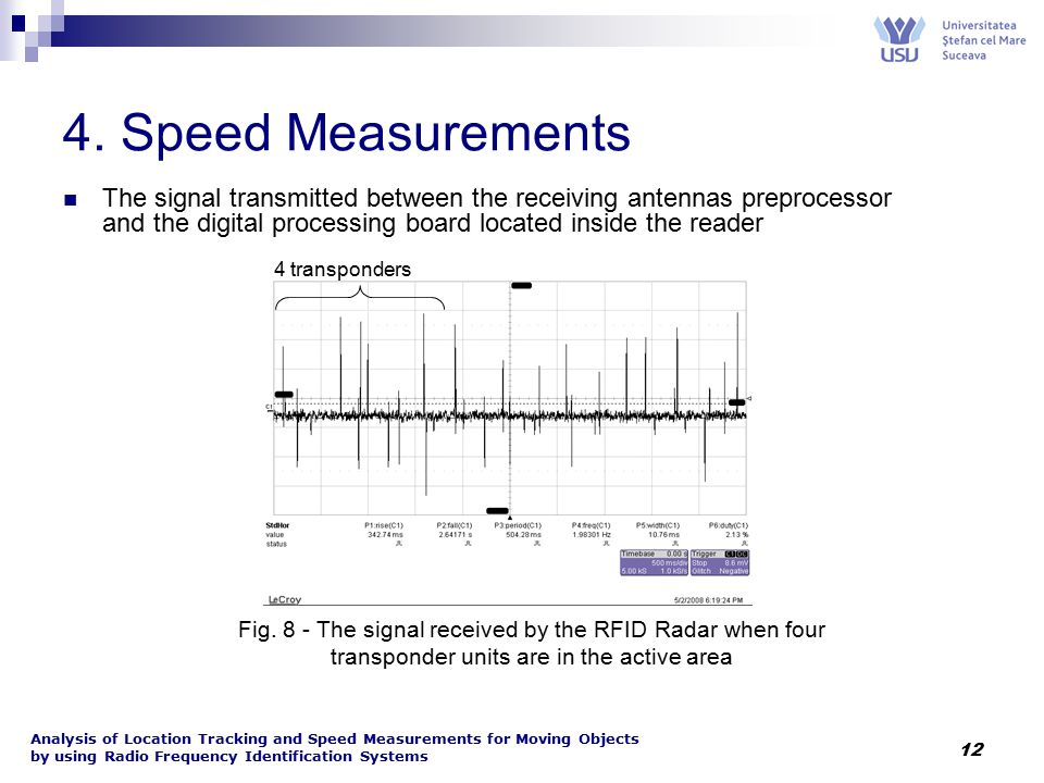 Analysis of Location Tracking and Speed Measurements for Moving Objects by using Radio Frequency Identification Systems 12 4. Speed Measurements The s