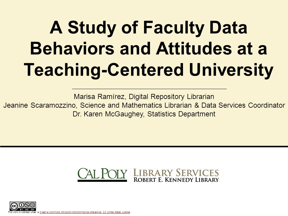 A Study of Faculty Data Behaviors and Attitudes at a Teaching-Centered University Marisa Ramírez, Digital Repository Librarian Jeanine Scaramozzino, Science and Mathematics Librarian & Data Services Coordinator Dr.
