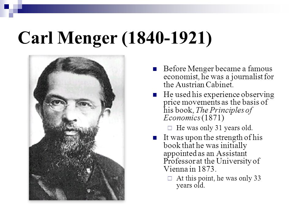 Carl Menger's Life In 1876, he was asked to tutor the crown prince.