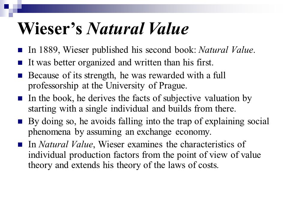 In 1889, Wieser published his second book: Natural Value.